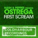 Nash & Pepper pres. Ostrega - First Scream  (Mike Foyle Remix)