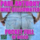Mike Gillenwater & Paul Anthony - Pocket Full Of Disco  (Original Mix)