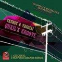 Taurus & Vaggeli - Quailss Groove   (Matteo DiMarr Remix)