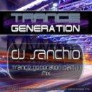 DJ Sanchio - Trance Generation Party 1 Mix ()