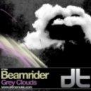 Beamrider - Grey Clouds  (Original Mix)