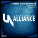 Danny Rowbotham - Midnight  (Original Mix)