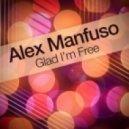 Alex Manfuso - Glad I\'m Free  (Arent & Raxell Remix)