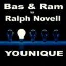 Bas & Ram vs Ralph Novell - Younique  (Original Mix)