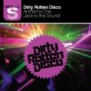 Dirty Rotten Disco - Jack To The Sound  (Jolyon Petch vs Ctrl Alt Del Club Mix)