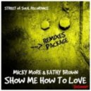 Micky More & Kathy Brown - Show Me How To Love  (Micky More Deep Club Mix)