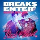 Black & Blunt - Breaks & Enter March Mini-Mix ()