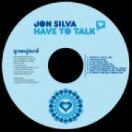 Jon Silva - Have To Talk (12 Shades of Boogie Mix)