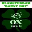 Blamsterdam - Danny Boy  (Original)