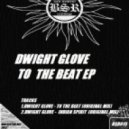 Dwigth Glove - To The Beat  (Original Mix)