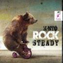 K-Nto - Rock Steady  (Original Mix)