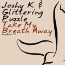 Jozhy K & Glittering Puzzle - Take My Breath Away  (Original Mix)