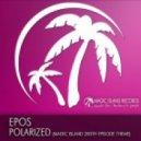 Epos - Polarized (Magic Island 200th Episode Theme)  (Original Mix)