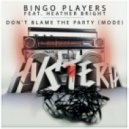 Bingo Players feat. Heather Bright - Don\'t Blame The Party  (Mode)