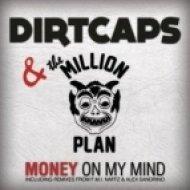 Dirtcaps & the Million Plan - Money on My Mind  (Original Mix)