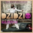 Dzidzio feat. DJ Ozeroff & DJ Sky vs Weekend Vibes - Каділак  (DJ Flip Mashup)