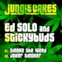 Ed Solo & Stickybuds - Joker Smoker ()