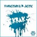 Funkastarz & D-Jastic - Krak  (Club Mix)