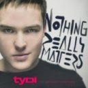 tyDi feat. Melanie Fontana - Nothing Really Matters  (Original Mix)