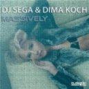 DJ Sega, Dima Koch - Massively  (Original Mix)
