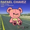 Rafael Chavez - For You  (Babysitters Remix)