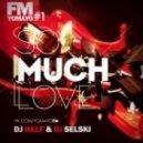 DJ Selski - So Much Love  (Original Mix)