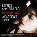 DJ Fresh feat. Rita Ora - Hot Right Now  (Misha Pioner Remix)