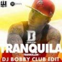 J.Balvin  - Tranquila  (Dj Bobby Club Edit)