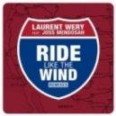 Laurent Wery  - Ride Like The Wind Featuring Joss Mendosah  (David Latour Remix)