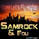 Samrock And Edu - Come Let\'s Fly Higher  (T. Mcgee Edit)
