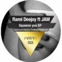 Rami Deejay, Jaw - Squeeze You  (Original Mix)