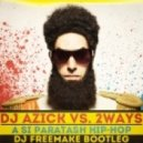 DJ Azick vs. 2ways - A Si Paratash Hip-Hop  (DJ Freemake Bootleg)