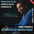 Nelly - Hey Porsche -  (Mike Prado & DJ Viduta feat. DJ Dimixer Radio Edit)