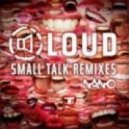 Loud - Small Talk  (Ozora Edit)