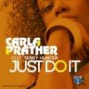 Carla Prather - Just Do It  (Terry Hunter Bang Main Mix)