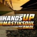 Mastiksoul Feat. Dmol - Hands Up  (Extended)