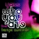 Yass, Tanya Michelle - Who you are  (Kiss my dub)