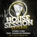 Cosmic Funk - Get Your Hands Up! feat. Chandler Pereira  (Club Mix)