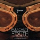 Parachute Youth - Can\'t Get Better Than This  (Yaaman Remix)