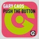 Gary Caos - Push The Button  (Original Mix)