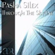 pasha silex - through the skyline  (original mix)