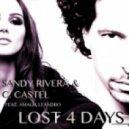 Sandy Rivera, C. Castel, Amalia Leandro - Lost 4 Days  (Sandy Rivera & C.Castel\'s Mix)