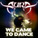 Aura feat. Pryce Oliver - We Came To Dance   (Club Edit)