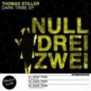 Thomas Stiller - Dark Tribe  (Original Mix)