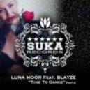 Blayze, Luna Moor - Time To Dance  (Dani Villa Remix)