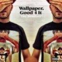 Wallpaper. - Good 4 It  (Laidback Luke Goes Melbourne Remix)