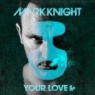 Mark Knight - Your Love  (D-Dream Edit)