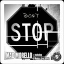 Mad Morello - I Don\'t Stop  (Original Mix)