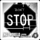 Mad Morello - I Don\'t Stop  (Markus Greg Remix)