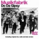 Muzikfabrik - Do Da Gipsy  (Tomy Montana & Saby Davis Remix)